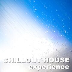 Chillout House Experience