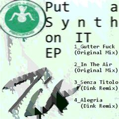 Put a Synth On IT - EP