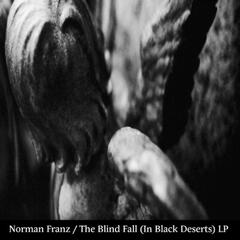 The Blind Fall (In Black Deserts) LP
