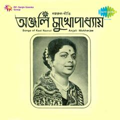 Songs Of Kazi Nazrul Anjali Mukherjee