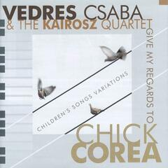 Give My Regards to Chick Corea: Children's Songs Variations