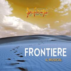 Frontiere: il musical