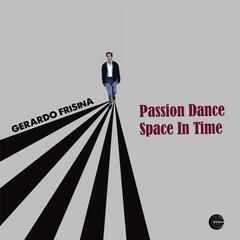 Passion Dance / Space in Time