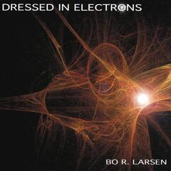 Dressed In Electrons