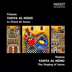 Yemen. yahya al-nunu. le chant des sanaa.  yemen. yahya al-nunu. the singing of sanaa.