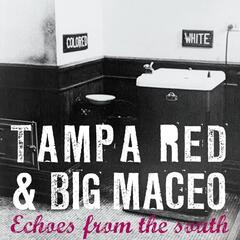Echoes from the South With Tampa Red & Big Maceo
