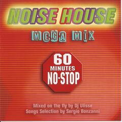 Noise House - Mega Mix 60 Minutes No Stop