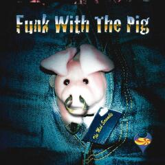 Funk With the Pig