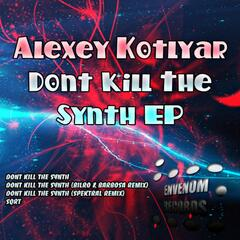 Dont Kill the Synth Ep