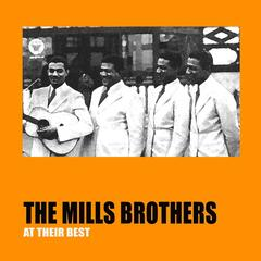 The Mills Brothers At Their Best