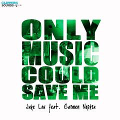 Only Music Could Save Me