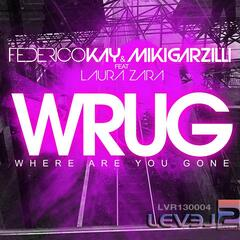 "Wrug ""Where Are You Gone"""