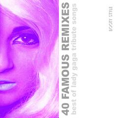 40 Famous Remixes: Best of Lady Gaga Tribute Songs