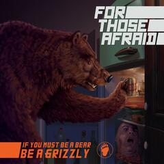 If You Must Be a Bear Be a Grizzly