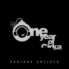 One Year of Cirka Music