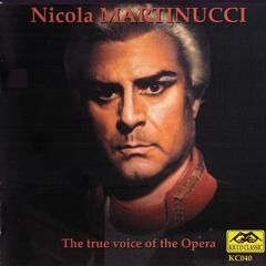 Nicola Martinucci : The True Voice of the Opera