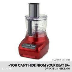 You Can't Hide from Your Beat EP