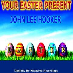 Your Easter Present - John Lee Hooker