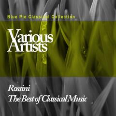 Rossini: The Best of Classical Music