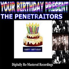 Your Birthday Present - The Penetraitors
