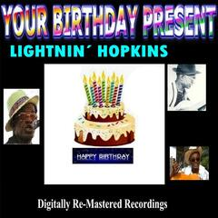 Your Birthday Present - Lightnin' Hopkins