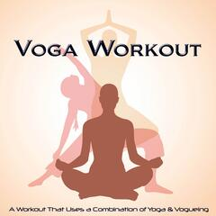Voga Workout (A Workout That Uses a Combination of Yoga & Vogueing)