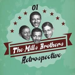 The Mills Brothers Retrospective, Vol. 1