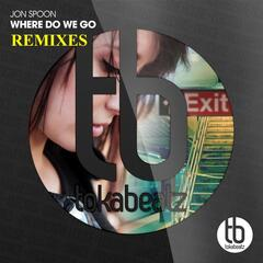 Where Do We Go (Remixes)