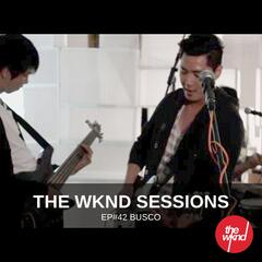 The Wknd Sessions Ep. 42: Busco