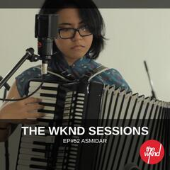 The Wknd Sessions Ep. 52: Asmidar