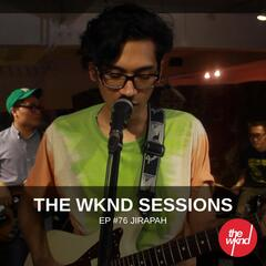 The Wknd Sessions Ep. 76: Jirapah