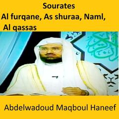 Sourates Al Furqane, As Shuraa, Naml, Al Qassas