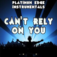 Can't Rely On You (Karaoke Version) [Originally Performed By Paloma Faith]