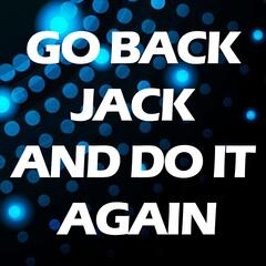 Go Back Jack and Do It Again