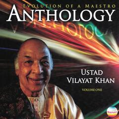 Ustad Vilayat Khan: Anthology, Vol. 1