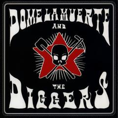 Dome la Muerte and the Diggers