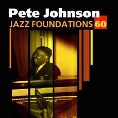 Jazz Foundations, Vol. 60 - Pete Johnson