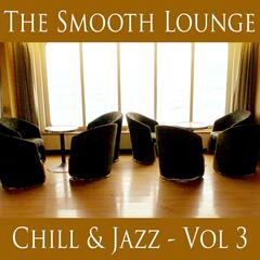 The Smooth Lounge Chill & Jazz - Volume 3