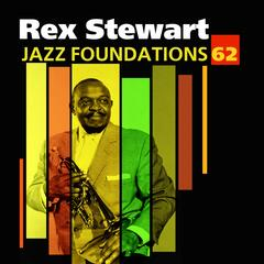 Jazz Foundations, Vol. 62 - Rex Stewart