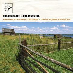 Russie - Russia: Gypsy Songs & Fiddles / Violons et chants tziganes
