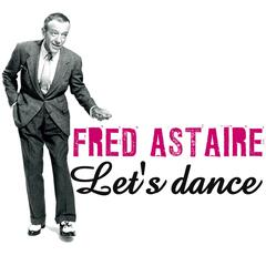 Let's Dance With Fred Astaire