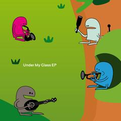 Under My Glass - EP