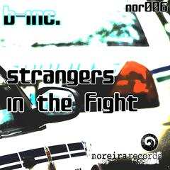 Strangers in the Fight