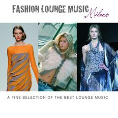 Fashion Lounge Music: Milano