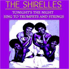 Tonight's the Night: The Shirelles Sing to Trumpets and Strings