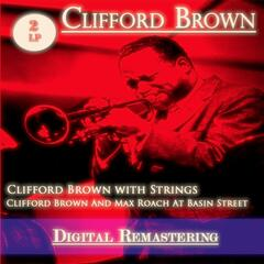 Clifford Brown With Strings / Clifford Brown and Max Roach At Basin Street