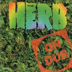 The Herb On Dub