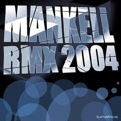 Mankell Remixes 2004