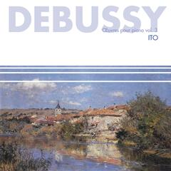 Debussy : Oeuvres pour piano, vol.3
