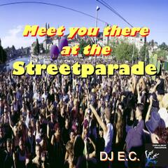 Meet You There At the Streetparade